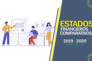 Informes de estados Financieros – Comparativos 2019 – 2020 CENDIDTER S.A.S