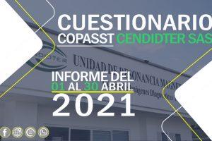 Informe cuestionario COPASST 01 – 30 de Abril del 2021